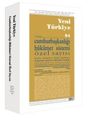 Yeni Türkiye Sayı 94-Cumhurbaşkanlığı Hükümet Sistemi Özel Sayı