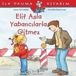 Elif Asla Yabancılarla Gitmez-İlk Okuma Kitabım