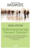 Psikohipnoterapi Danışan Öyküleri-Zihin Eğitimi
