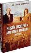 Filistin Meselesi ve Arap-İsrail Savaşları
