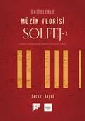 Ünitelerle Müzik Teorisi Solfej-1