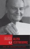 Aliya  İzzetbegoviç-Çağa İz Bırakan Önderler