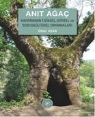 Anıt Ağaç Kavramının Fiziksel, Görsel ve sosyokültürel Dayanakları