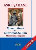Aşk-ı Şahane-Mimar Sinan ile Mihrimah Sultan