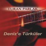 Deniz'e Türküler