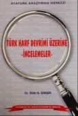 Türk Harf Devrimi Üzerine İncelemeler