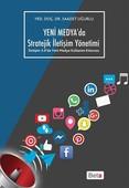 Yeni Medya'da Stratejik İletişim Yönetimi