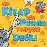 Tom ve Jerry Bu Kitap Bir Peynir Parçası Değil!