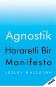 Agnostik-Hararetli Bir Manifesto
