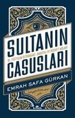 Sultanın Casusları 16.Yüzyılda İstihbarat, Sabotaj ve Rüşvet Ağları - İmzalı