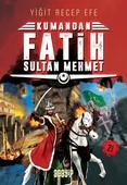 Kumandan Fatih Sultan Mehmet 2