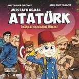 Mustafa Kemal Atatürk-İradeli Olmanın Önemi