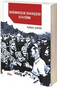 Bağımsızlık Savaşçısı Atatürk