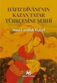 Hafız Divanı'nın Kazan Tatar Türkçesine Şerhi
