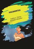 Pocahontas-İngilizce Türkçe Karşılıklı Hikayeler