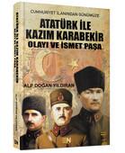 Atatürk ile Kazım Karabekir Olayı ve İsmet Paşa
