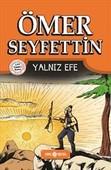 Ömer Seyfettin Hikayeleri 5-Yalnız Efe