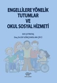 Engellilere Yönelik Tutumlar Ve Okul Sosyal Hizmeti