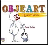 Objeart-Eşyanın Sanatı