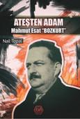"Ateşten Adam Mahmut Esat ""Bozkurt"""