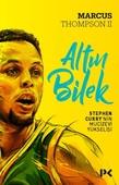 Altın Bilek-Stephen Curry'nin Mucizevi Yükselişi