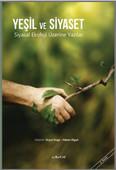 Yeşil ve Siyaset-Siyasal Ekoloji Üzerine Yazılar