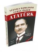 Yüz Yıla Damgasını Vuran Önder Atatürk