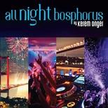 All Night Bosphorus By Kerem Önger