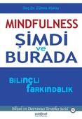 Mindfulness-Şimdi ve Burada-Bilinçli Farkındalık
