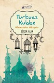 Turkuaz Kubbe-Mesneviden Hikayeler
