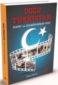 Doğu Türkistan-Esaret ve Zulmün Gerçek Yüzü