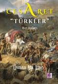 Cesaret Türkler-Bir Anlatı
