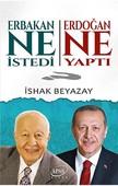 Erbakan Ne İstedi Erdoğan Ne Yaptı