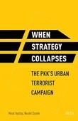 When Strategy Collapses-The Pkk's Urban Terrorist Campaign