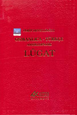Osmanlıca-Türkçe Sözlük/Ansiklopedik Lügat