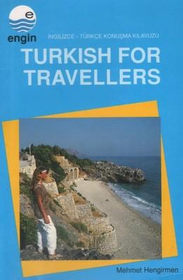Turkish For Travellers -İngilizce-Türkçe Konuşma Klavuzu