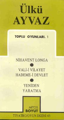 Ülkü Ayvaz-Toplu Oyunları 1 - Nihavent Longa / Vali-i Vilayet Hademe-i Devlet / Yeniden Yaratma