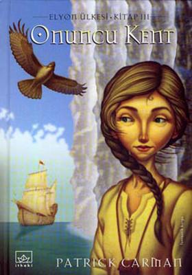 Onuncu Kent - Elyon Ülkesi-3.Kitap