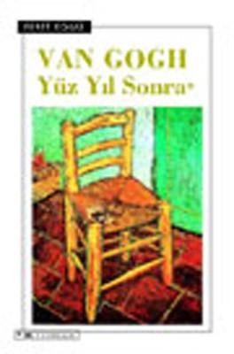 Van Gogh - Yüz Yıl Sonra