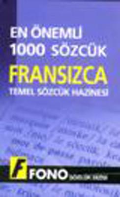 En Önemli 1000 Sözcük Fransızcada Temel Sözcük Hazinesi