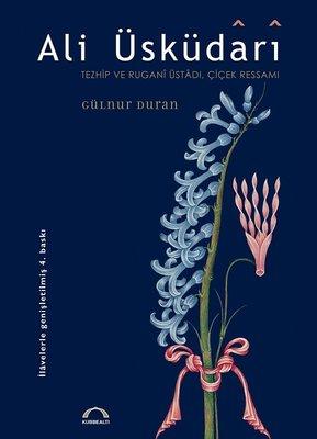 Ali Üsküdari - Tezhip ve Rugani Üstadı, Çiçek Ressamı