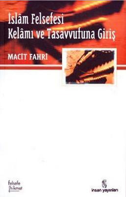 İslam Felsefesi Kelamı ve Tasavvufuna Giriş