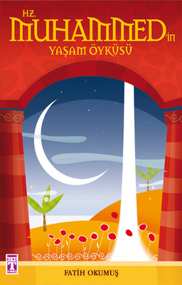 Hz. Muhammed'in Yasam Öyküsü