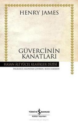 Güvercinin Kanatları - Hasan Ali Yücel Klasikleri