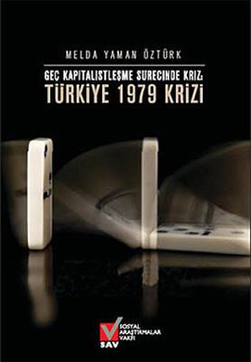 Geç Kapitalistleşme Sürecinde Kriz - Türkiye 1979 Krizi