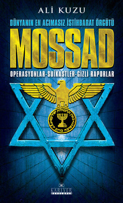 Mossad Dünyanın En Acımasız İstihbarat Örgütü