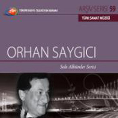 TRT Arşiv Serisi 59/Orhan Saygıcı