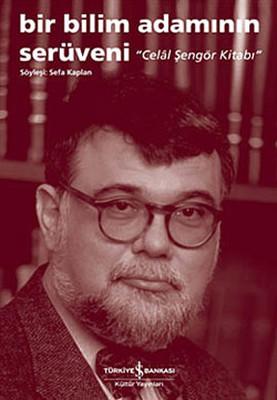 Bir Bilim Adamının Serüveni - Celal Şengör Kitabı