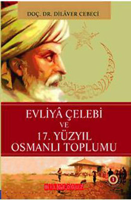 Evliya Çelebi ve 17. Yüzyıl Osmanlı Toplumu