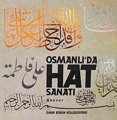 Osmanlı'da Hat Sanatı - Emin Barın Koleksiyonu